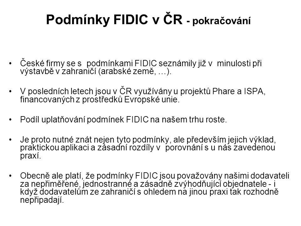 Podmínky FIDIC v ČR - pokračování České firmy se s podmínkami FIDIC seznámily již v minulosti při výstavbě v zahraničí (arabské země, …).