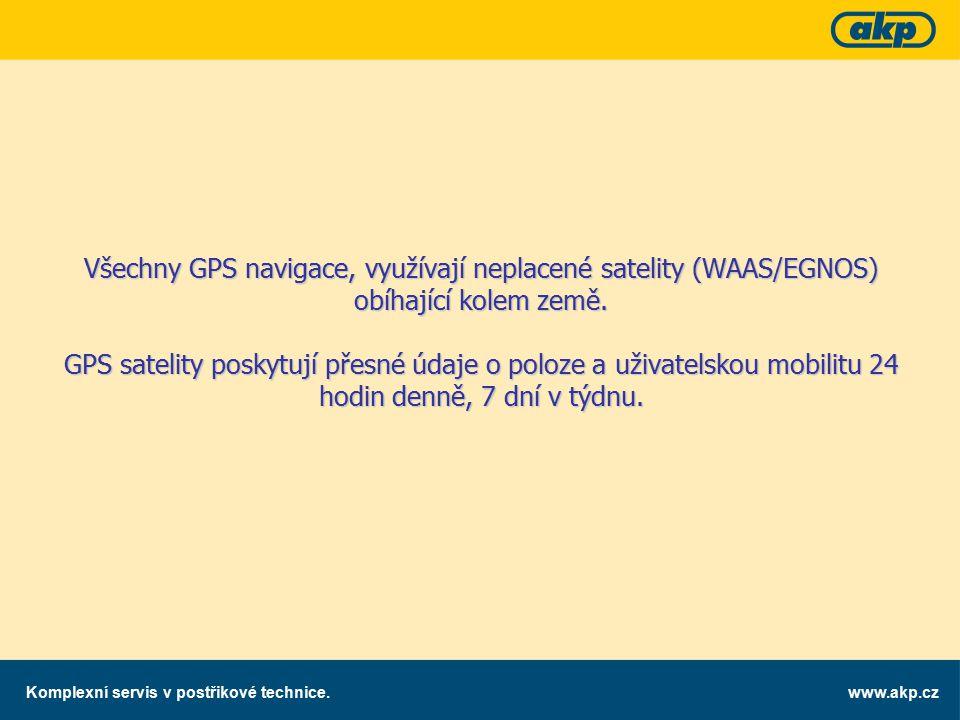 www.akp.czKomplexní servis v postřikové technice. Všechny GPS navigace, využívají neplacené satelity (WAAS/EGNOS) obíhající kolem země. GPS satelity p