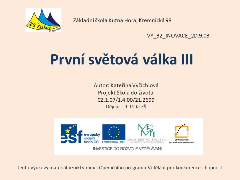 VY_32_INOVACE_2D.9.03 Autor: Kateřina Vyčichlová Projekt Škola do života CZ.1.07/1.4.00/21.2699 Dějepis, 9.