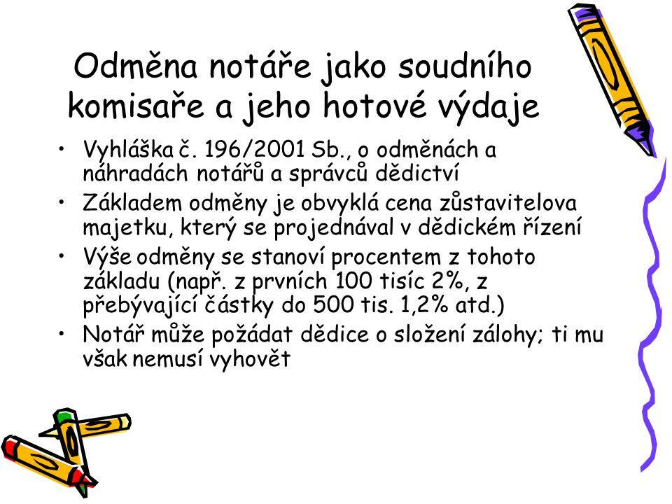 Odměna notáře jako soudního komisaře a jeho hotové výdaje Vyhláška č.