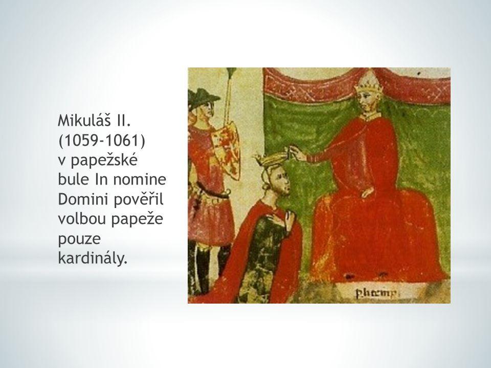 Mikuláš II. (1059-1061) v papežské bule In nomine Domini pověřil volbou papeže pouze kardinály.