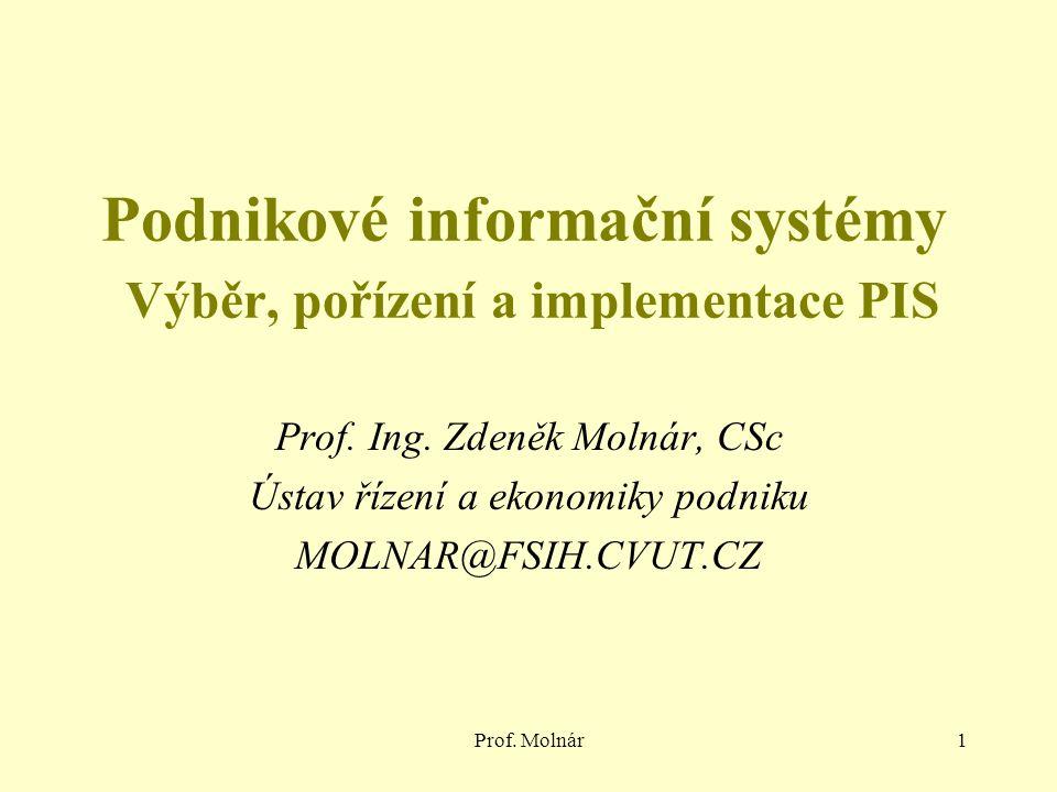 Prof. Molnár1 Podnikové informační systémy Výběr, pořízení a implementace PIS Prof.
