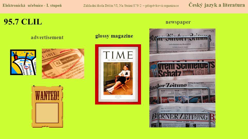 95.7 CLIL advertisement newspaper glossy magazine Elektronická učebnice - I. stupeň Základní škola Děčín VI, Na Stráni 879/2 – příspěvková organizace