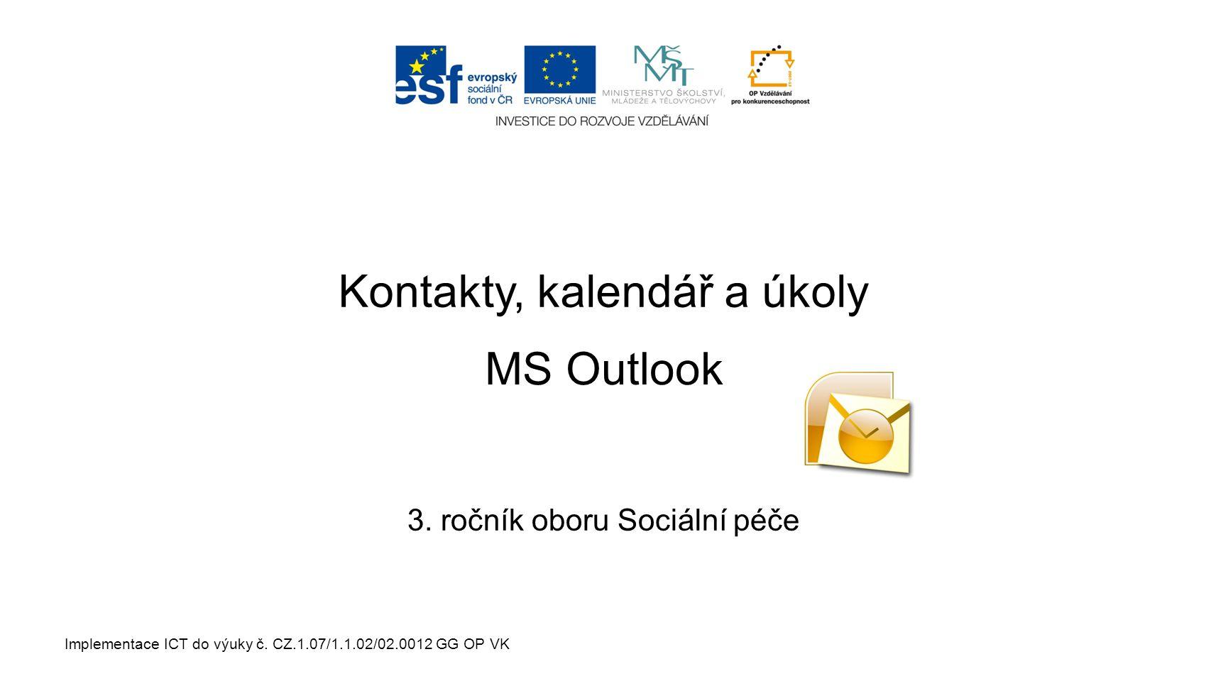 Implementace ICT do výuky č. CZ.1.07/1.1.02/02.0012 GG OP VK Kontakty, kalendář a úkoly 3.