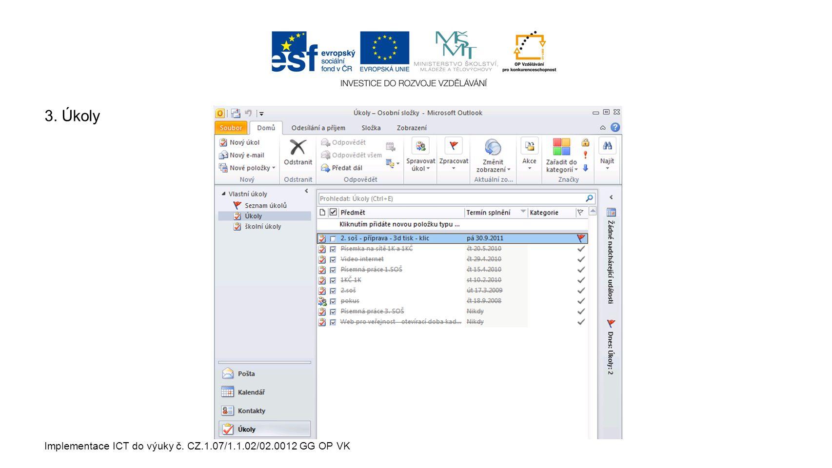 Implementace ICT do výuky č. CZ.1.07/1.1.02/02.0012 GG OP VK 3. Úkoly