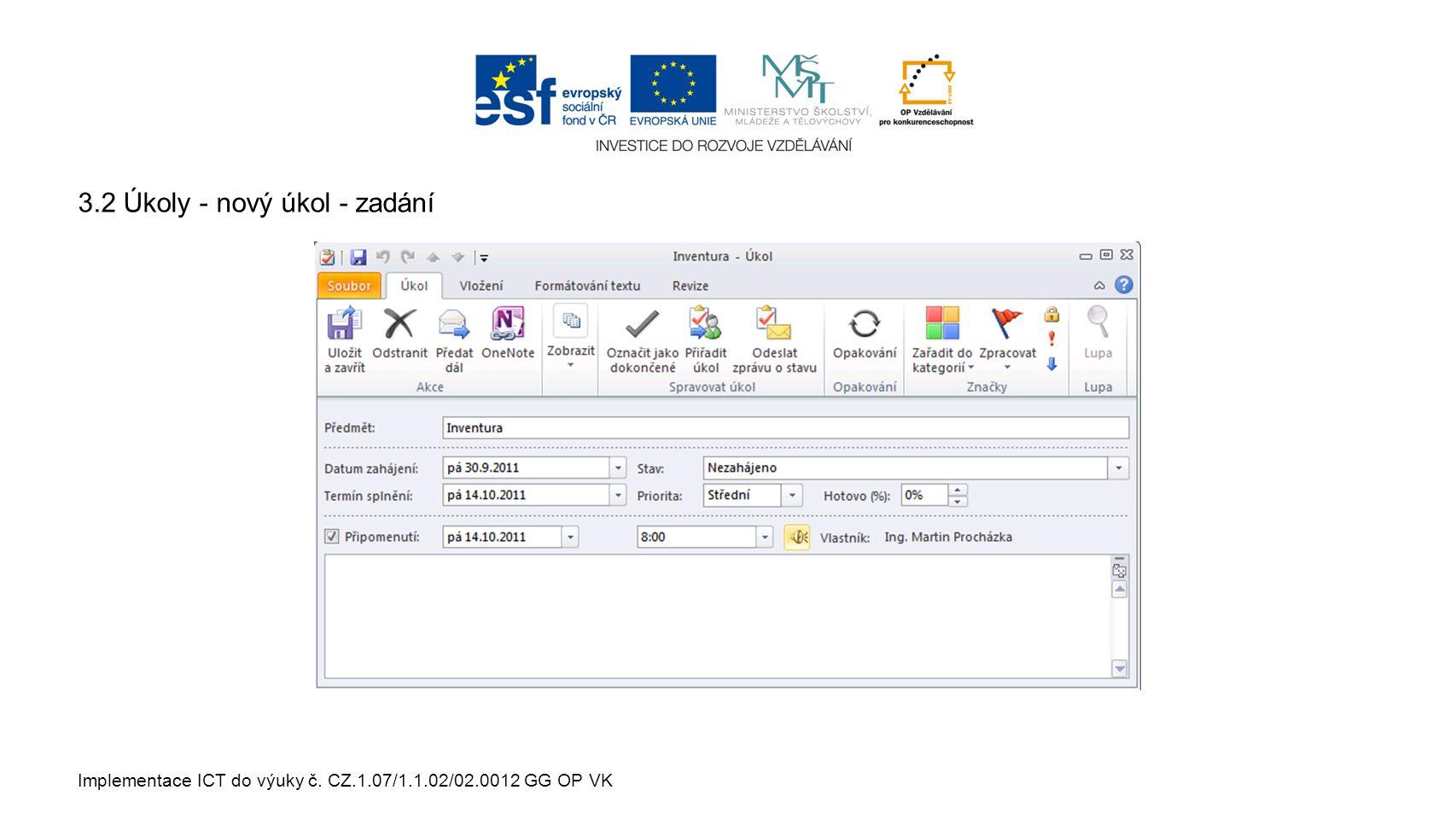 Implementace ICT do výuky č. CZ.1.07/1.1.02/02.0012 GG OP VK 3.2 Úkoly - nový úkol - zadání