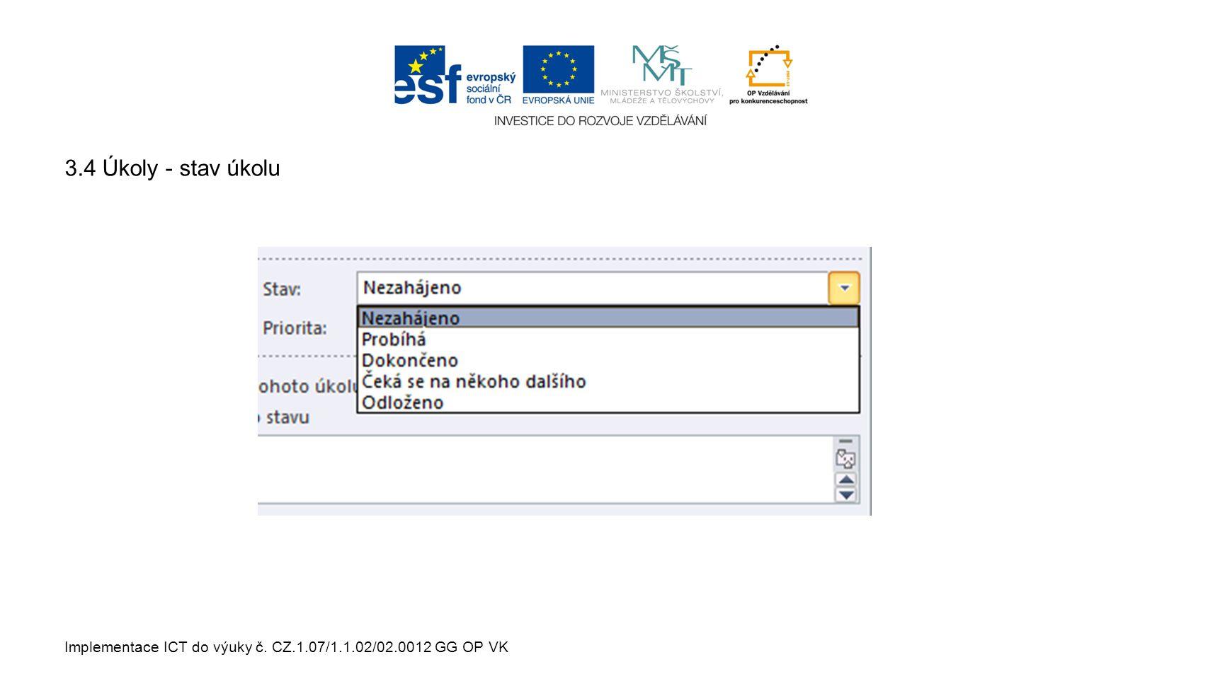 Implementace ICT do výuky č. CZ.1.07/1.1.02/02.0012 GG OP VK 3.4 Úkoly - stav úkolu