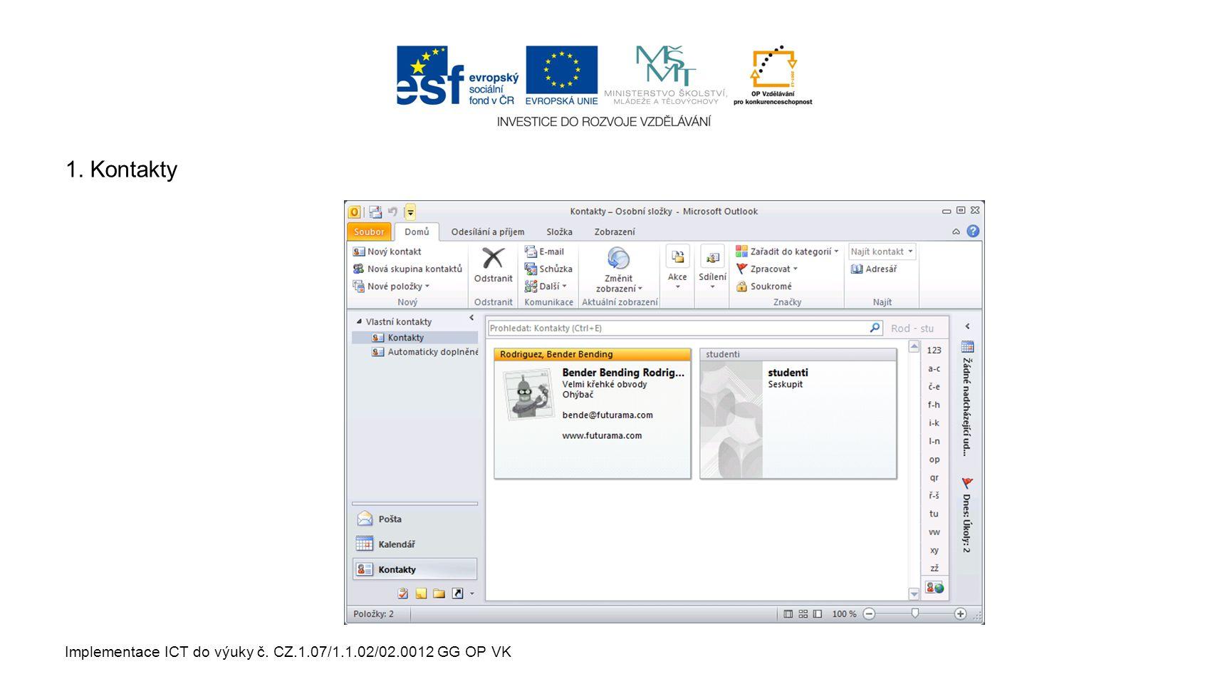 Implementace ICT do výuky č. CZ.1.07/1.1.02/02.0012 GG OP VK 1. Kontakty