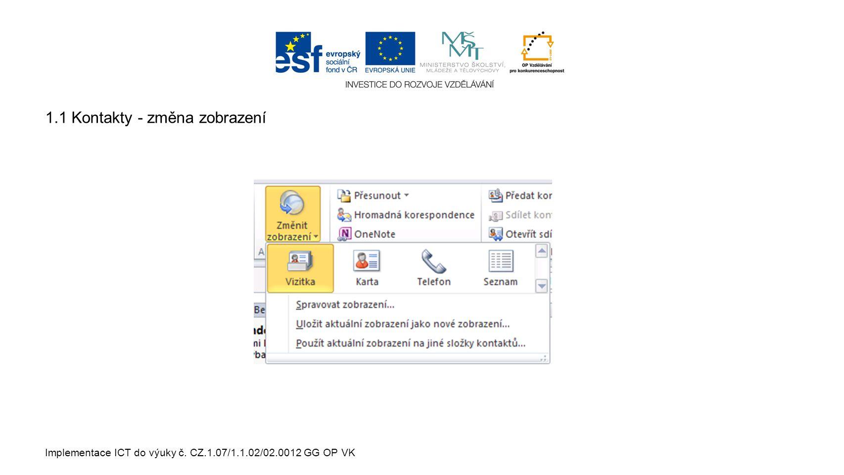 Implementace ICT do výuky č. CZ.1.07/1.1.02/02.0012 GG OP VK 1.1 Kontakty - změna zobrazení