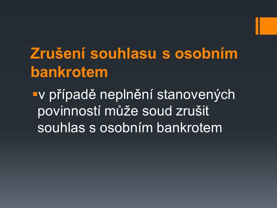 Zrušení souhlasu s osobním bankrotem  v případě neplnění stanovených povinností může soud zrušit souhlas s osobním bankrotem