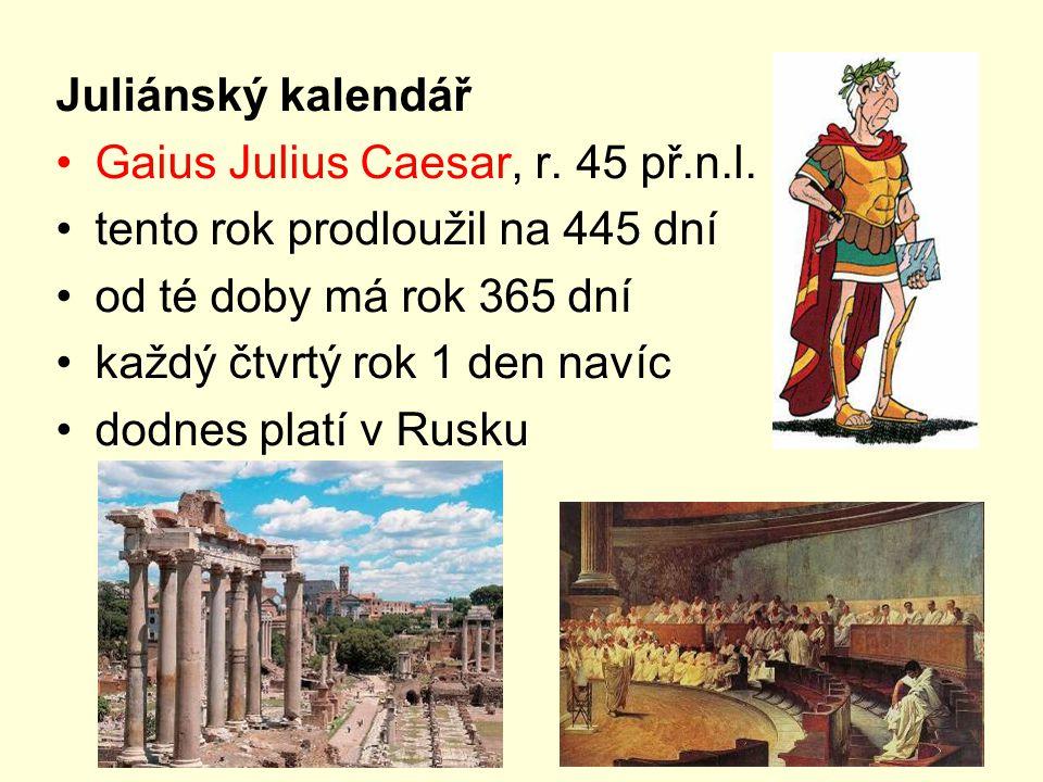Juliánský kalendář Gaius Julius Caesar, r.45 př.n.l.