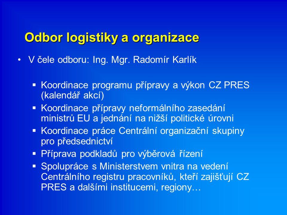 Odbor logistiky a organizace V čele odboru: Ing. Mgr.