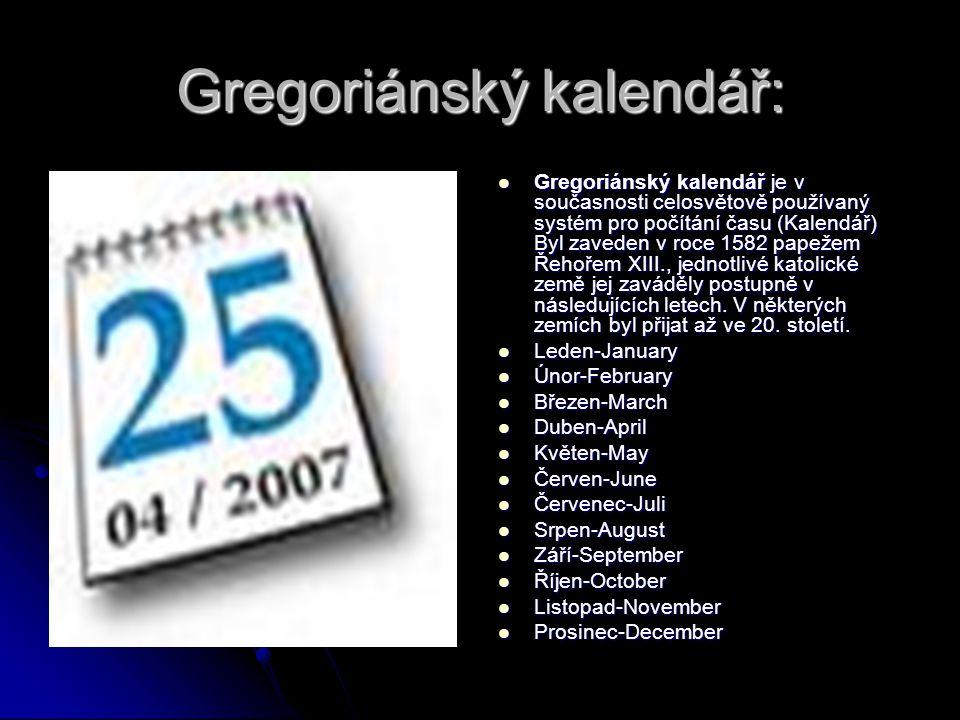 Gregoriánský kalendář: Gregoriánský kalendář je v současnosti celosvětově používaný systém pro počítání času (Kalendář) Byl zaveden v roce 1582 papeže