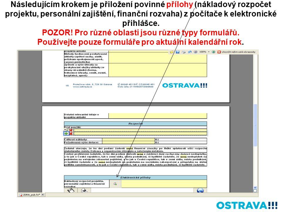 Následujícím krokem je přiložení povinné přílohy (nákladový rozpočet projektu, personální zajištění, finanční rozvaha) z počítače k elektronické přihlášce.