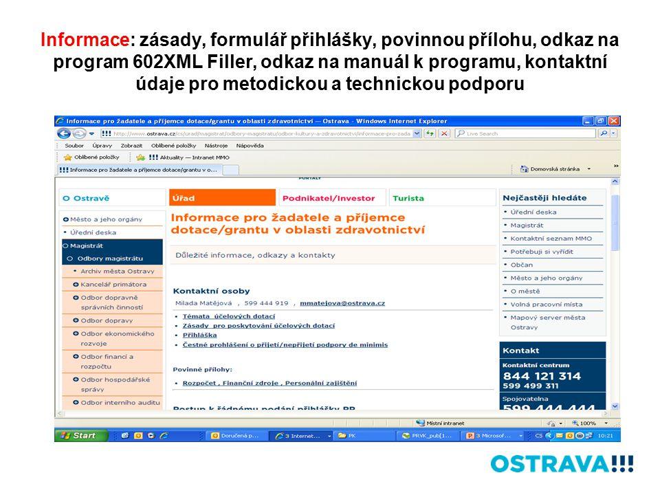 Informace: zásady, formulář přihlášky, povinnou přílohu, odkaz na program 602XML Filler, odkaz na manuál k programu, kontaktní údaje pro metodickou a technickou podporu