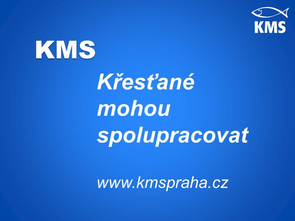Křesťané mohou spolupracovat www.kmspraha.cz