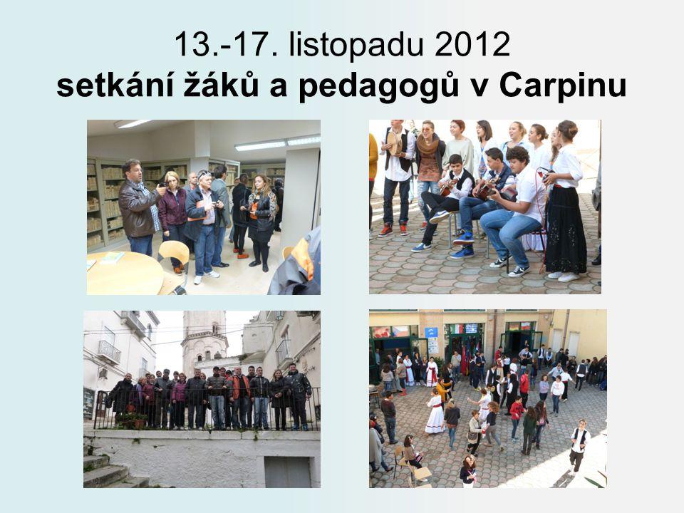 13.-17. listopadu 2012 setkání žáků a pedagogů v Carpinu