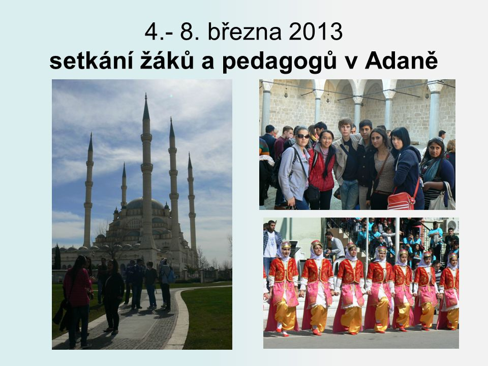 4.- 8. března 2013 setkání žáků a pedagogů v Adaně