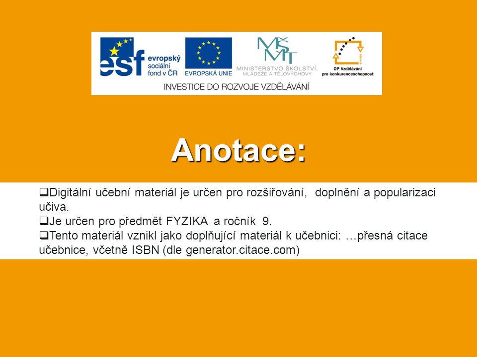 Anotace:  Digitální učební materiál je určen pro rozšiřování, doplnění a popularizaci učiva.