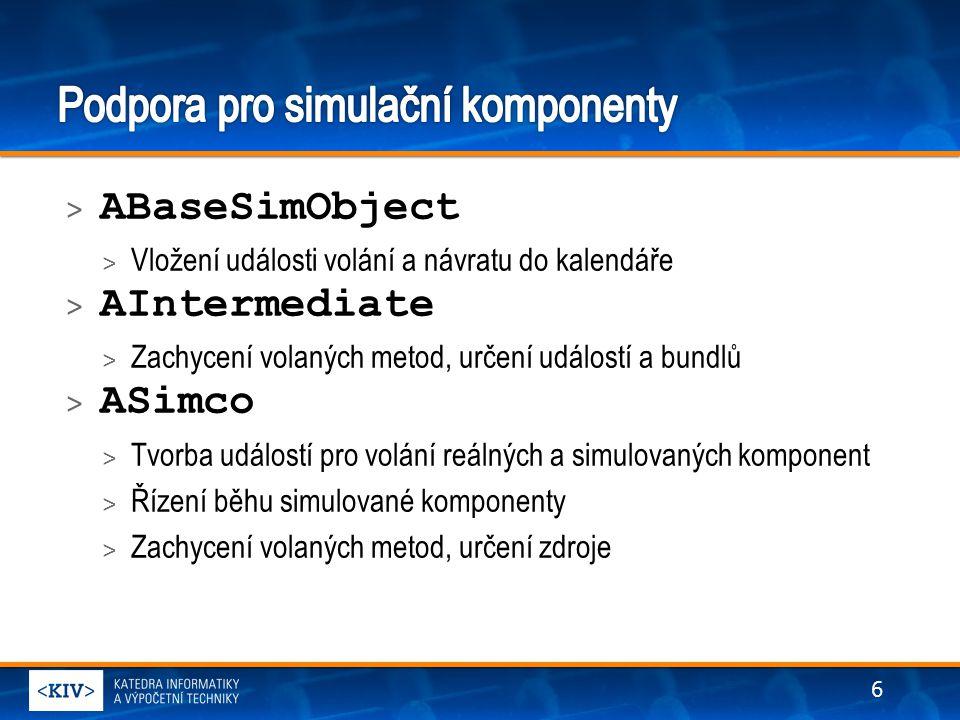 > Potomek třídy ASimco, musí implementovat rozhraní simulované komponenty > V konstruktoru předat reference na kalendář ( ICalendar ), simulační kontext ( ISimCoContext ) a tvorbu událostí ( EventCreator ) > Volání metody > Zachycení volané metody > Naplánování zpoždění > Simulační běh komponenty 7