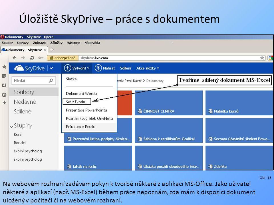Úložiště SkyDrive – práce s dokumentem Obr.