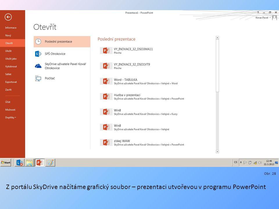 Z portálu SkyDrive načítáme grafický soubor – prezentaci utvořevou v programu PowerPoint Obr. 28