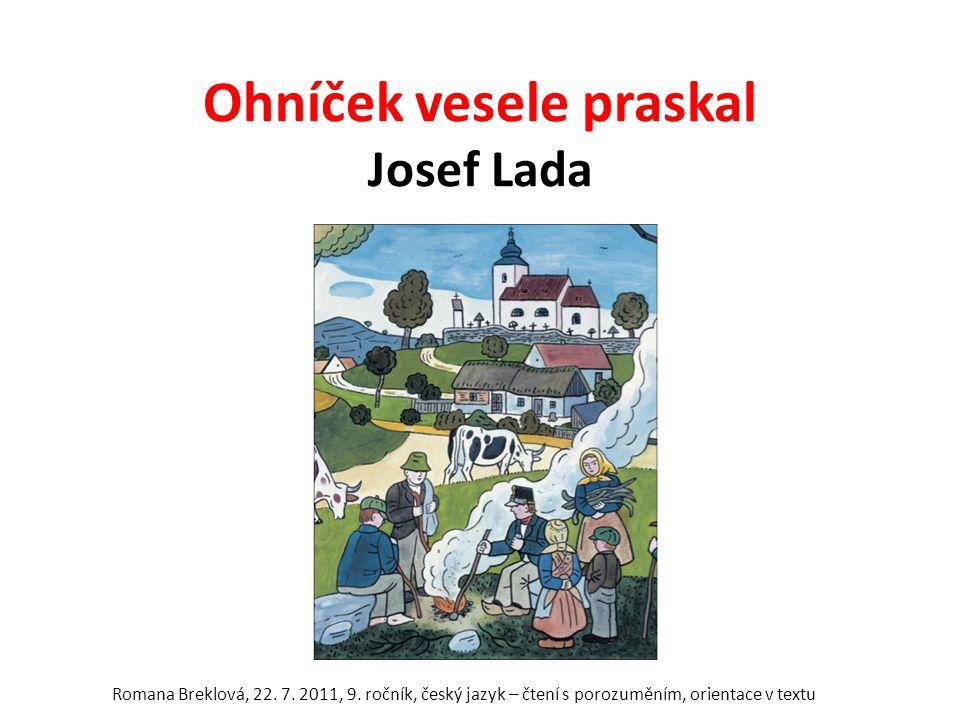 Ohníček vesele praskal Josef Lada Romana Breklová, 22.