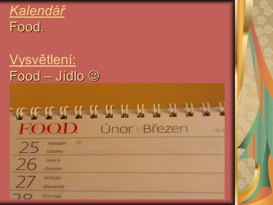Food. Food – Jídlo Kalendář Food. Vysvětlení: Food – Jídlo