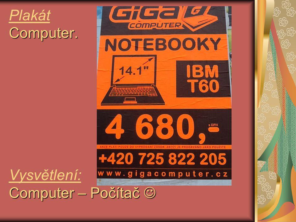 Computer. Computer – Počítač Plakát Computer. Vysvětlení: Computer – Počítač