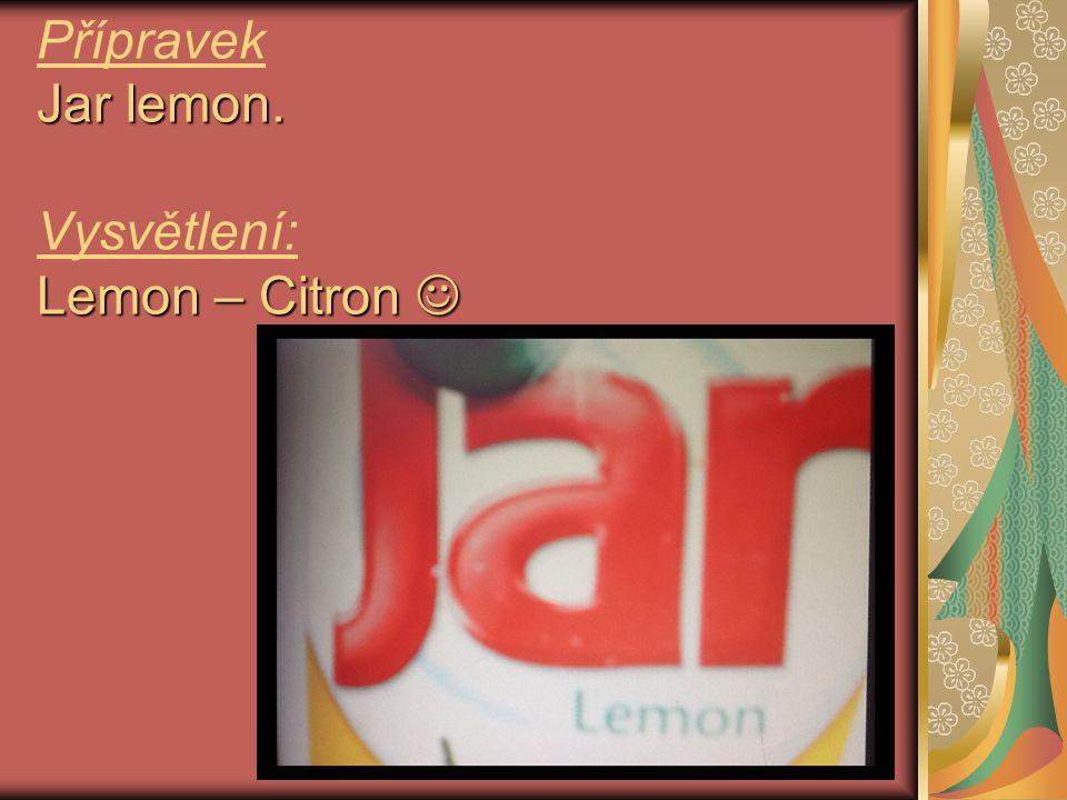 Jar lemon. Lemon – Citron Přípravek Jar lemon. Vysvětlení: Lemon – Citron