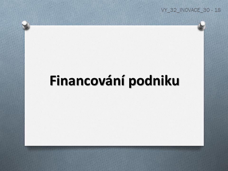 Financování podniku VY_32_INOVACE_30 - 18