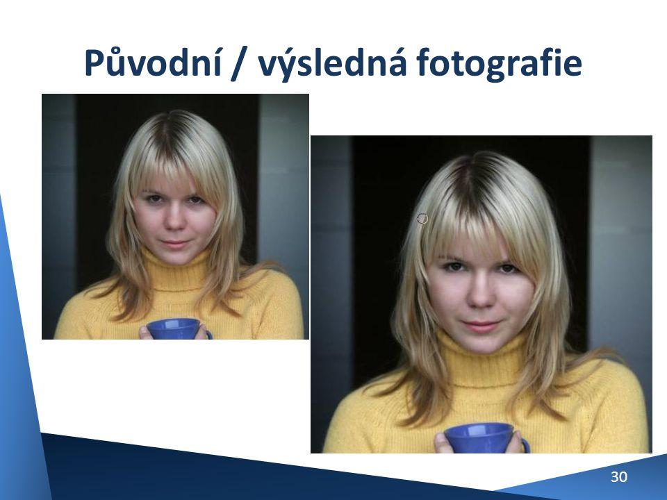 Původní / výsledná fotografie 30