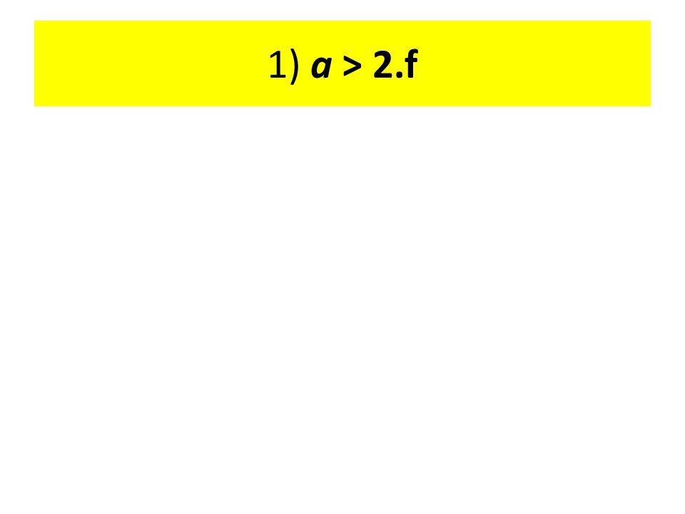 1) a > 2.f