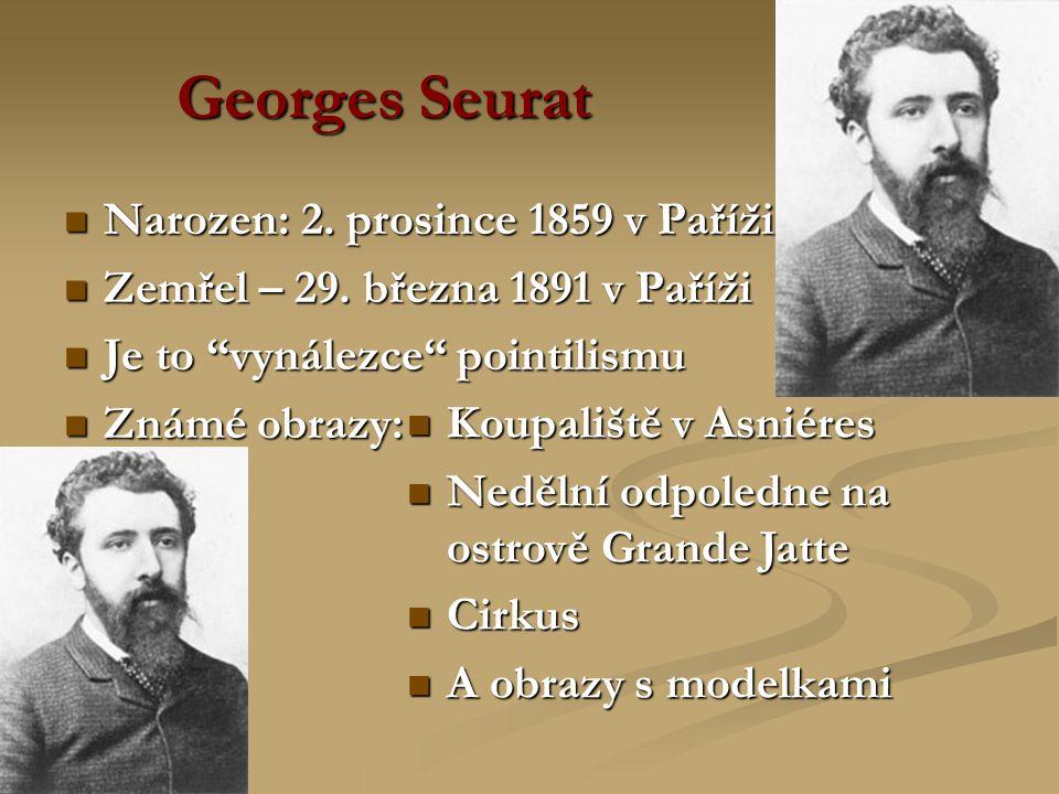 """Narozen: 2. prosince 1859 v Paříži Narozen: 2. prosince 1859 v Paříži Zemřel – 29. března 1891 v Paříži Zemřel – 29. března 1891 v Paříži Je to """"vynál"""