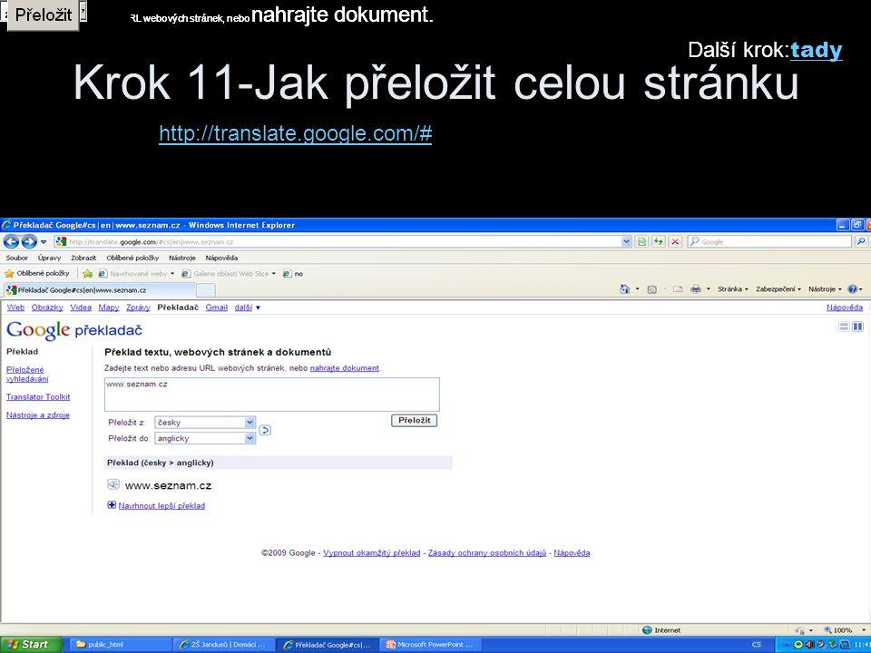 Krok 11-Jak přeložit celou stránku Další krok: tady Překlad textu, webových stránek a dokumentů Zadejte text nebo adresu URL webových stránek, nebo nahrajte dokument.