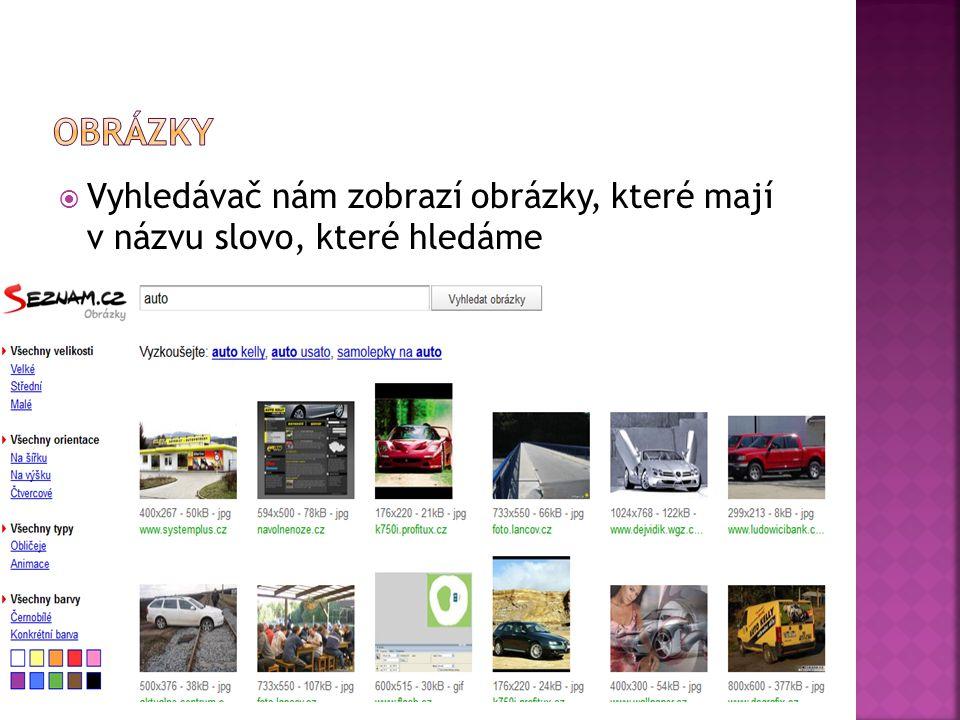  Vyhledávač nám zobrazí obrázky, které mají v názvu slovo, které hledáme