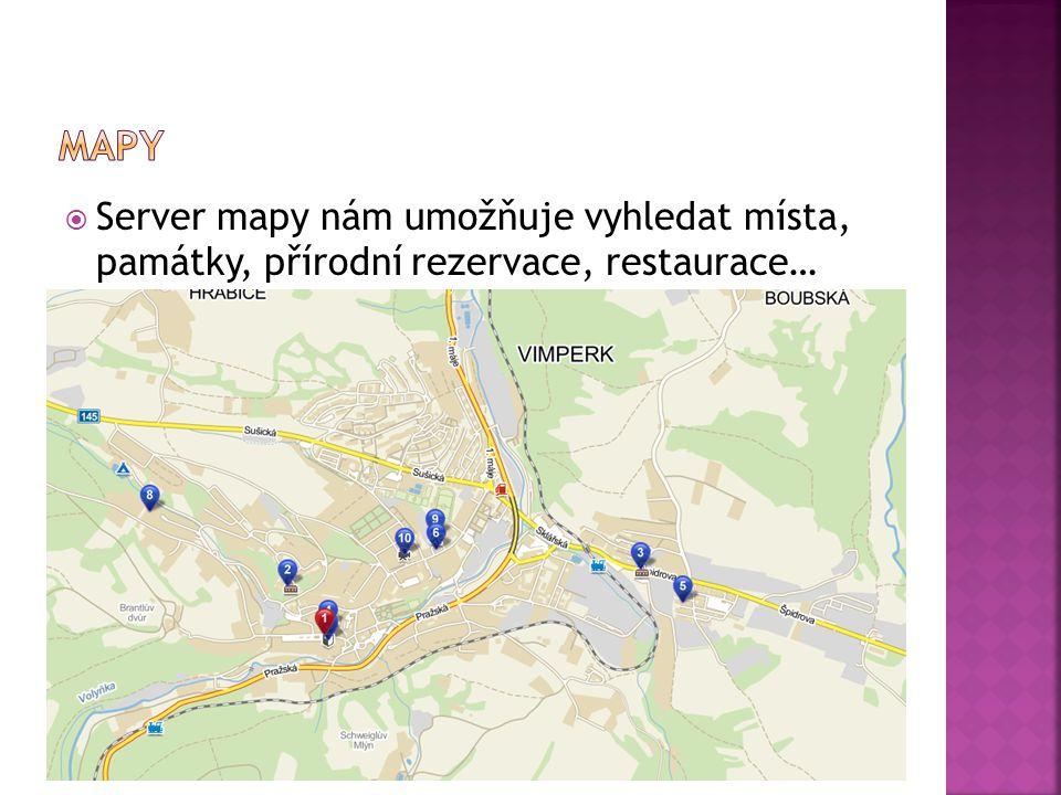  Server mapy nám umožňuje vyhledat místa, památky, přírodní rezervace, restaurace…