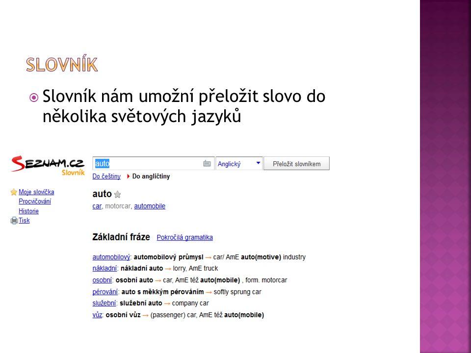  Slovník nám umožní přeložit slovo do několika světových jazyků