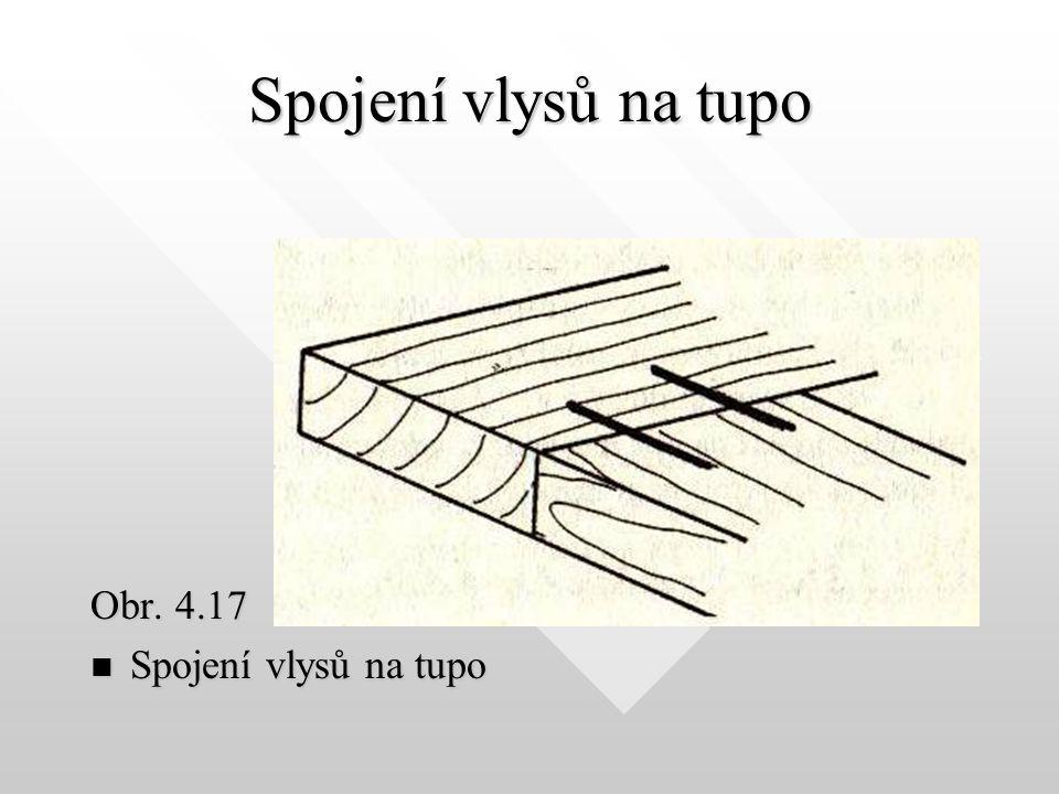 4.6.1.1Spojení vlysů na tupo Konce vlysů jsou k sobě přiloženy a rohový spoj tvoří pouze sponky (obr. 4.17 – viz obrázek na následující straně). Předp