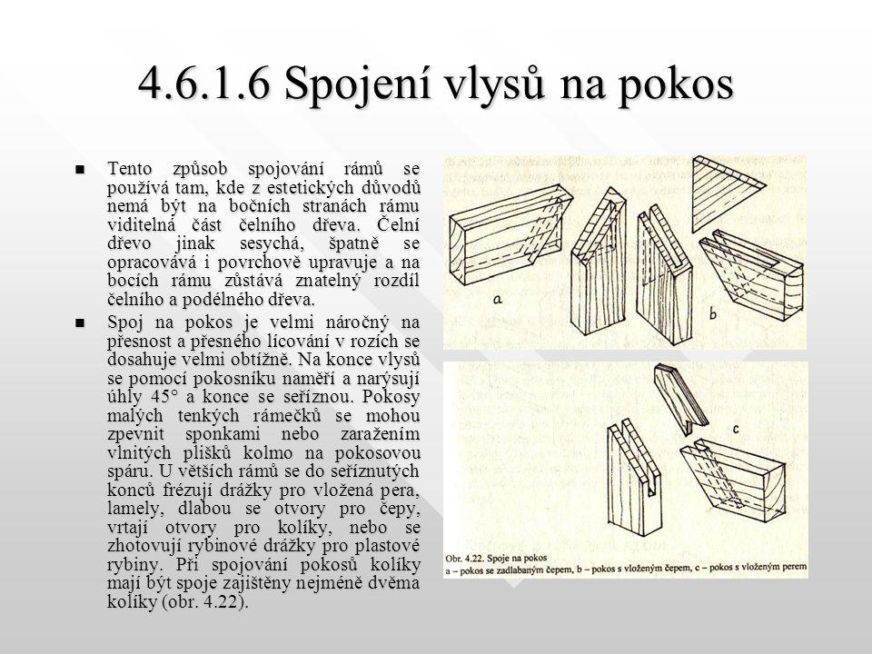 4.6.1.5 Spojení vlysů přeplátováním Je to nejjednodušší rohové spojení rámů (obr. 4.21 ). Používá se pouze u rámů, které se budou plášťovat, případně
