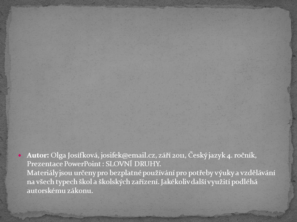 Autor: Olga Josífková, josifek@email.cz, září 2011, Český jazyk 4.