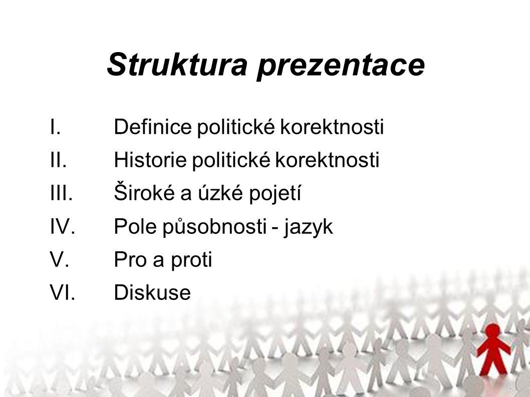 Struktura prezentace I. Definice politické korektnosti II.
