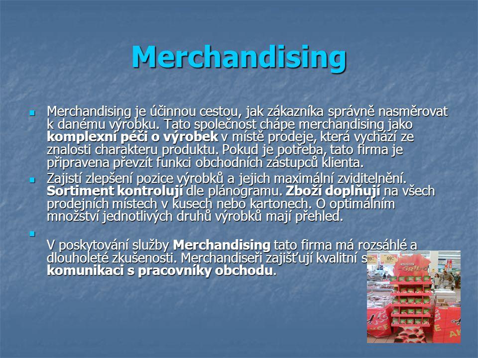 Merchandising Merchandising je účinnou cestou, jak zákazníka správně nasměrovat k danému výrobku.