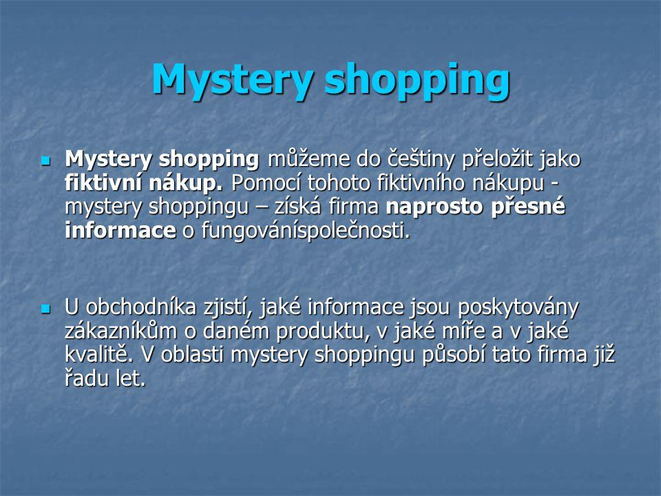 Mystery shopping můžeme do češtiny přeložit jako fiktivní nákup.