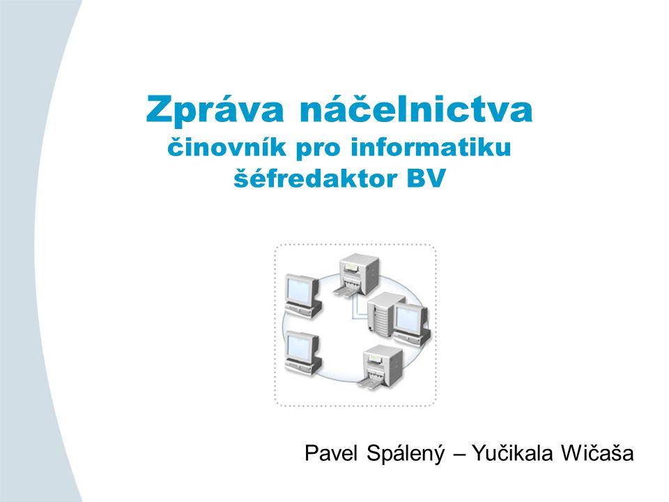Zpráva náčelnictva činovník pro informatiku šéfredaktor BV Pavel Spálený – Yučikala Wičaša