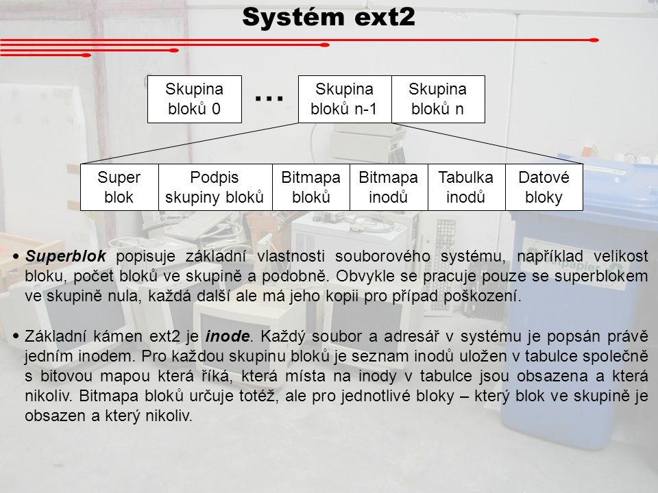 Systém ext2 Mód Vlastník Velikost Časové údaje Přímé bloky Nepřímé bloky Nepřímé bloky 2.