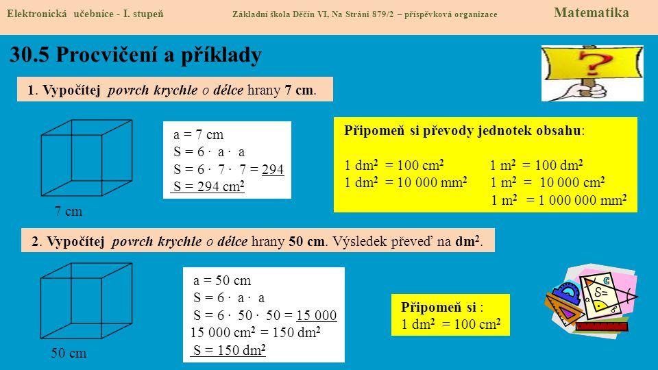 Elektronická učebnice - I. stupeň Základní škola Děčín VI, Na Stráni 879/2 – příspěvková organizace Matematika 30.5 Procvičení a příklady 1. Vypočítej