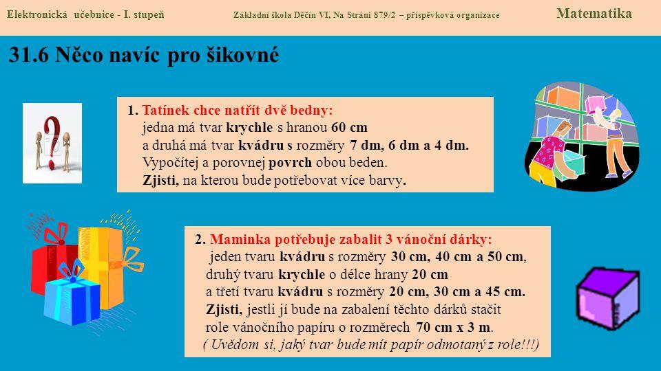 31.6 Něco navíc pro šikovné Elektronická učebnice - I. stupeň Základní škola Děčín VI, Na Stráni 879/2 – příspěvková organizace Matematika 1. Tatínek