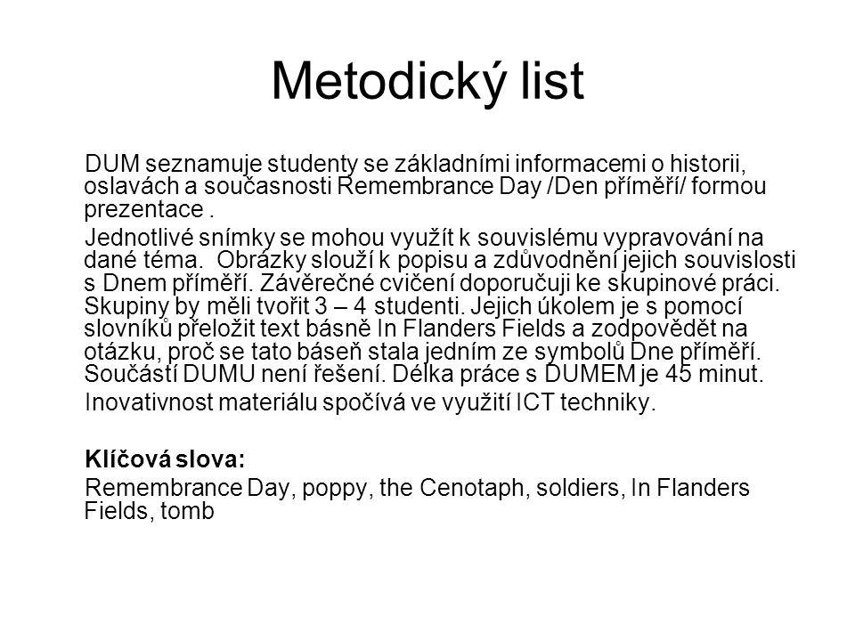Metodický list DUM seznamuje studenty se základními informacemi o historii, oslavách a současnosti Remembrance Day /Den příměří/ formou prezentace. Je