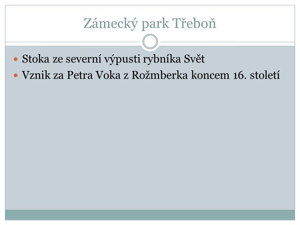 Zámecký park Třeboň Petr Vok nechal přeložit silnici vedoucí Břilickou (Budějovickou) městskou branou.